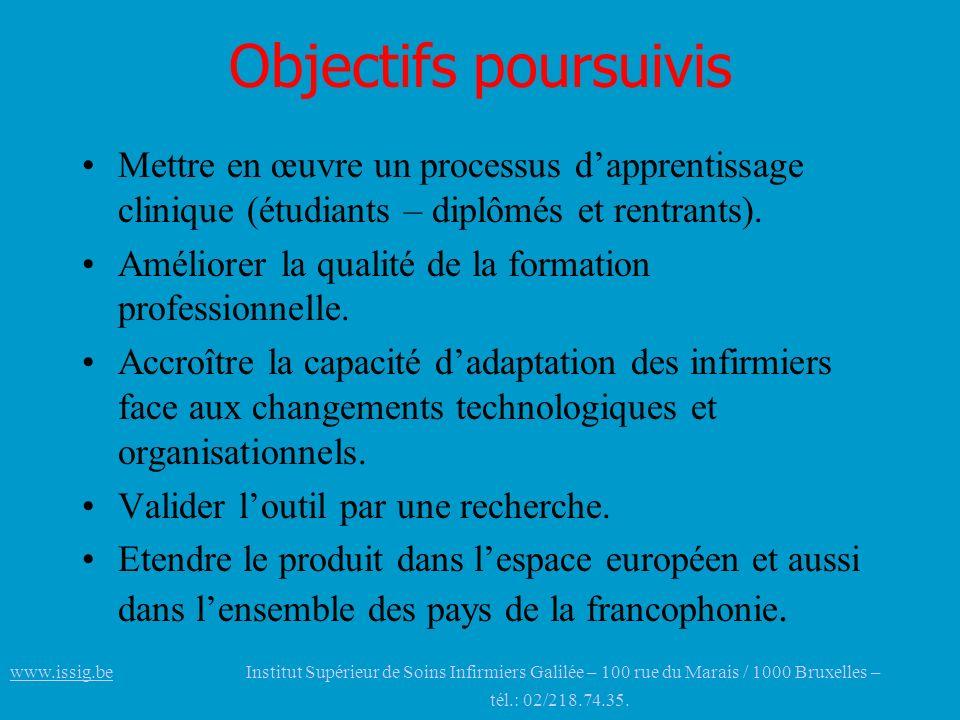 Objectifs poursuivis Mettre en œuvre un processus d'apprentissage clinique (étudiants – diplômés et rentrants).