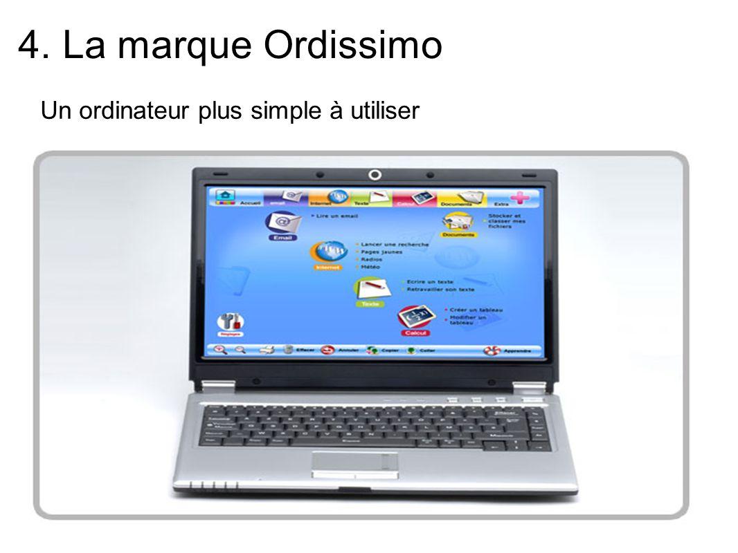 4. La marque Ordissimo Un ordinateur plus simple à utiliser