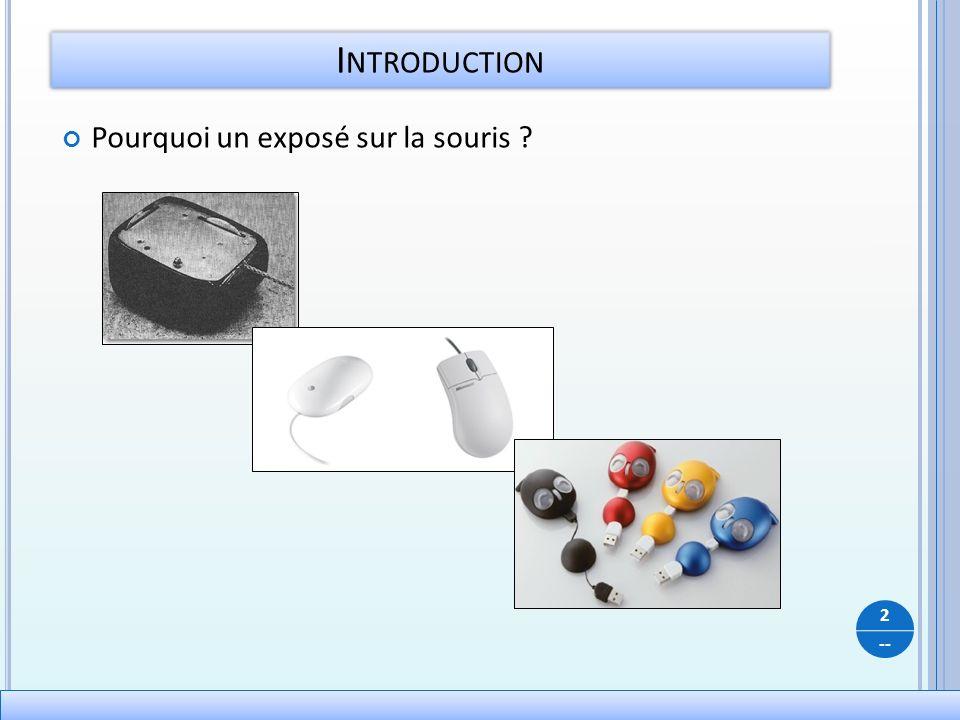 Introduction Pourquoi un exposé sur la souris
