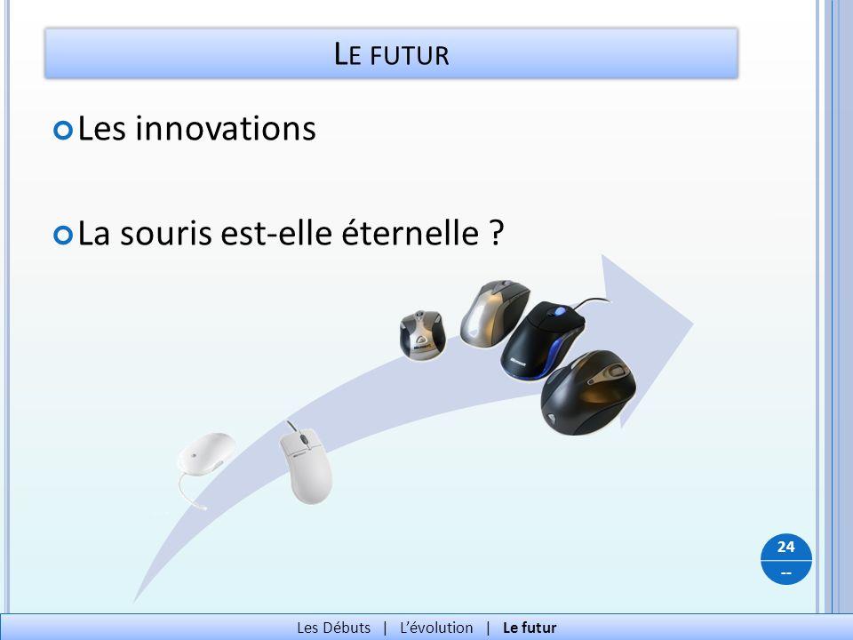 Les Débuts | L'évolution | Le futur