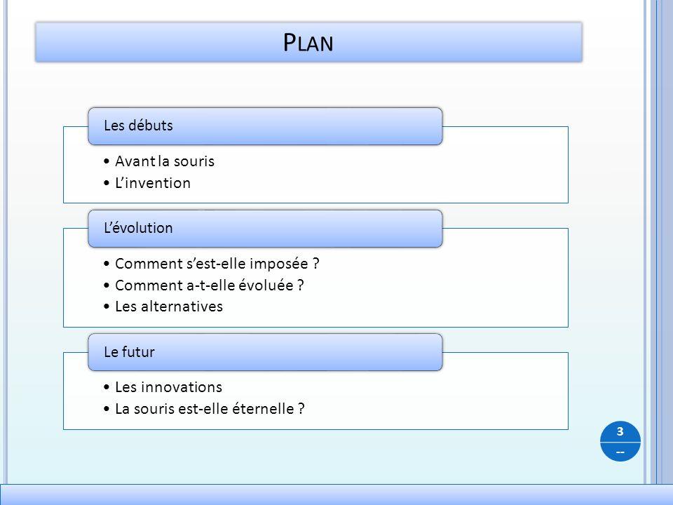 Plan Avant la souris L'invention Comment s'est-elle imposée