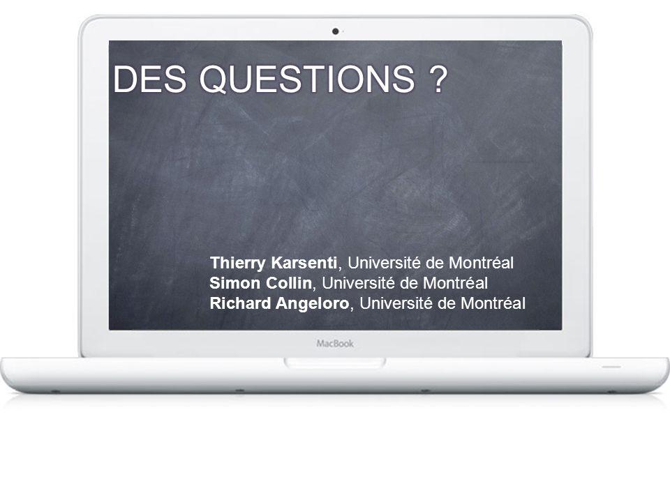 DES QUESTIONS Thierry Karsenti, Université de Montréal