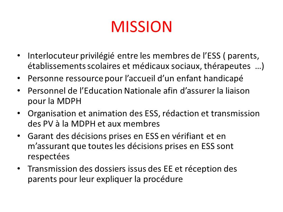 MISSION Interlocuteur privilégié entre les membres de l'ESS ( parents, établissements scolaires et médicaux sociaux, thérapeutes …)