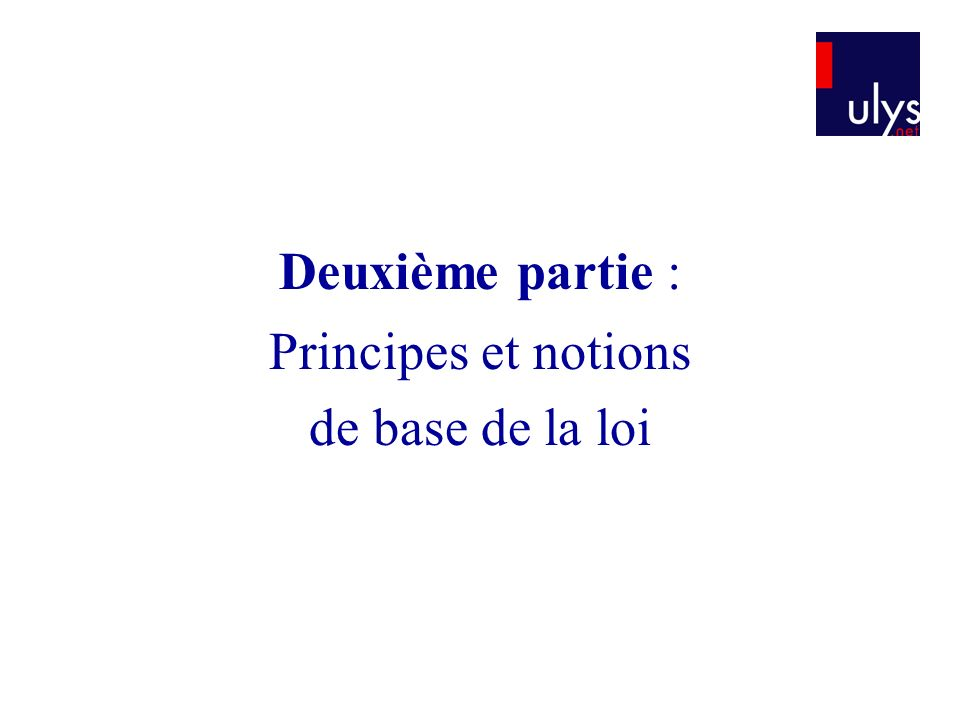 Principes et notions de base de la loi