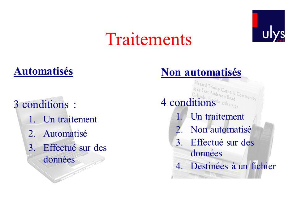 Traitements Automatisés Non automatisés 3 conditions : 4 conditions
