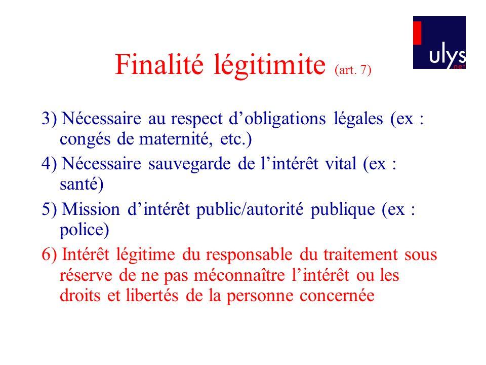 Finalité légitimite (art. 7)