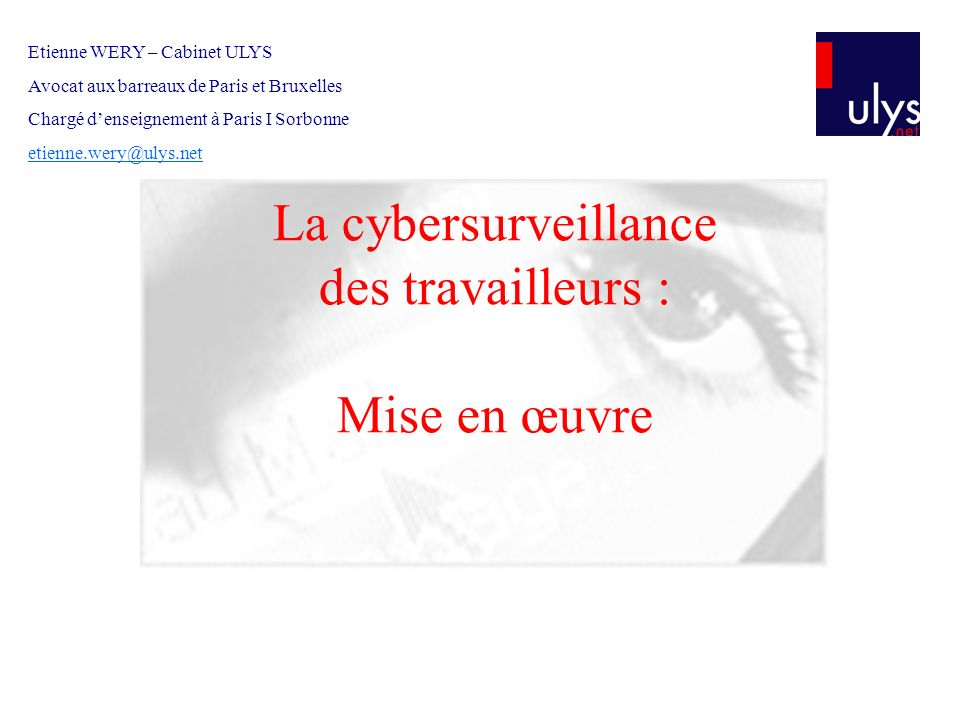 La cybersurveillance des travailleurs : Mise en œuvre
