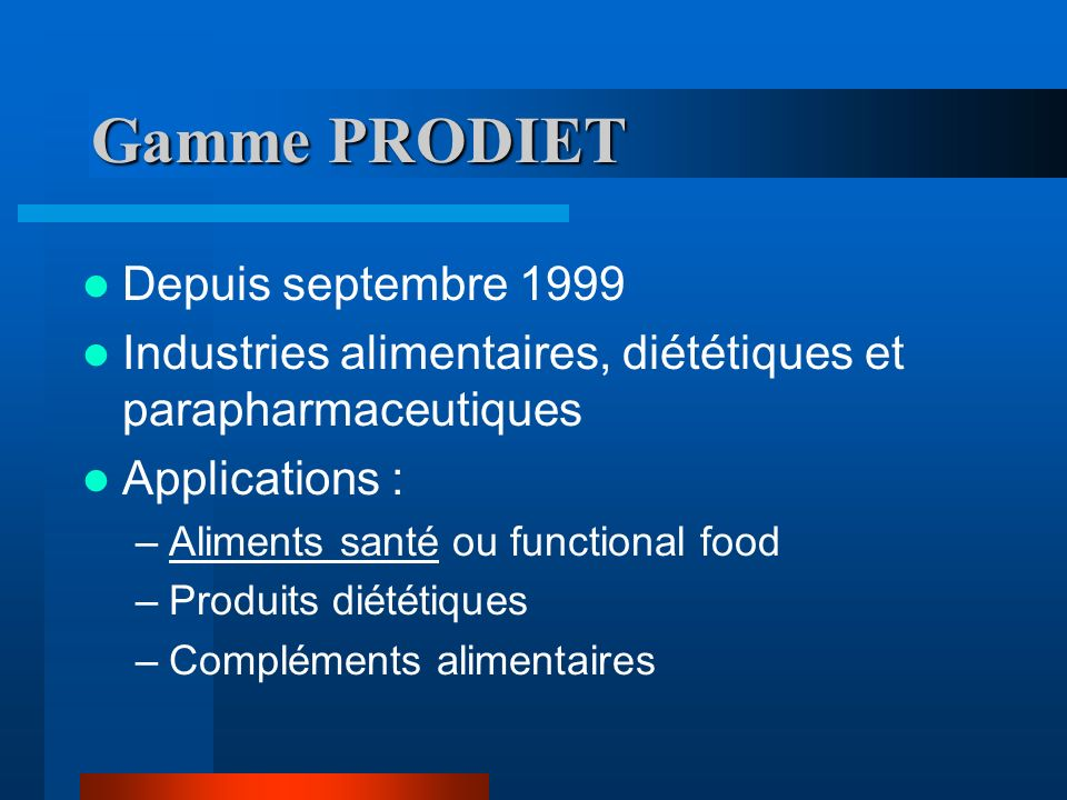 Gamme PRODIET Depuis septembre 1999
