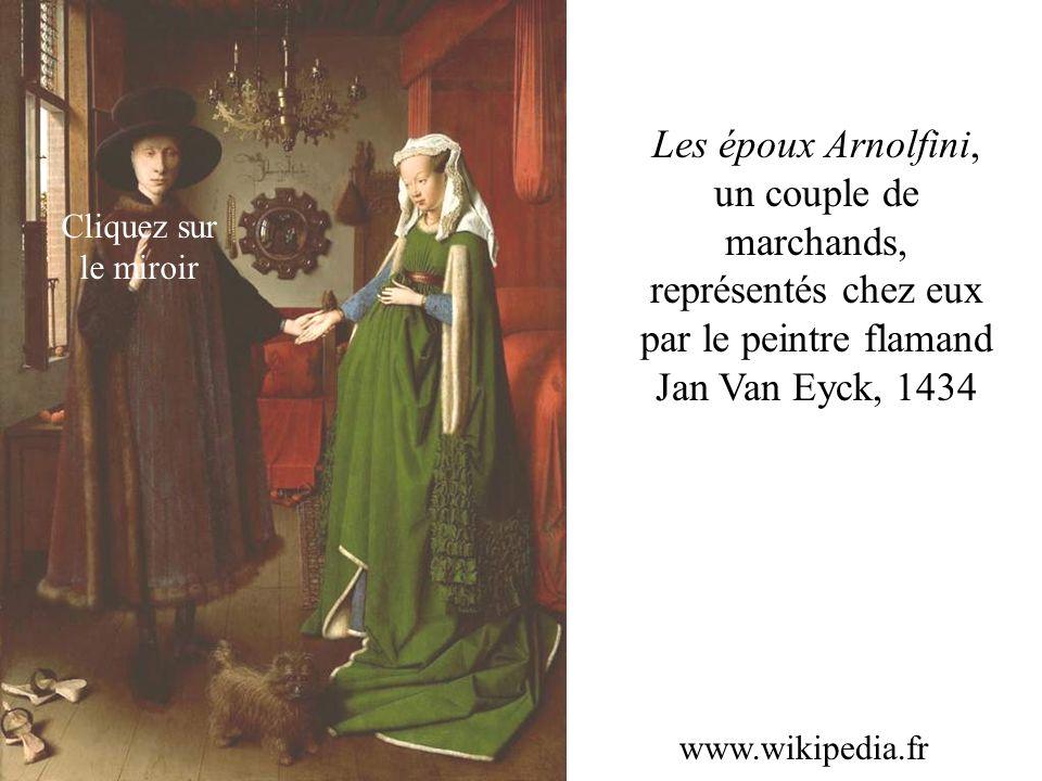 Les époux Arnolfini, un couple de marchands, représentés chez eux par le peintre flamand Jan Van Eyck, 1434