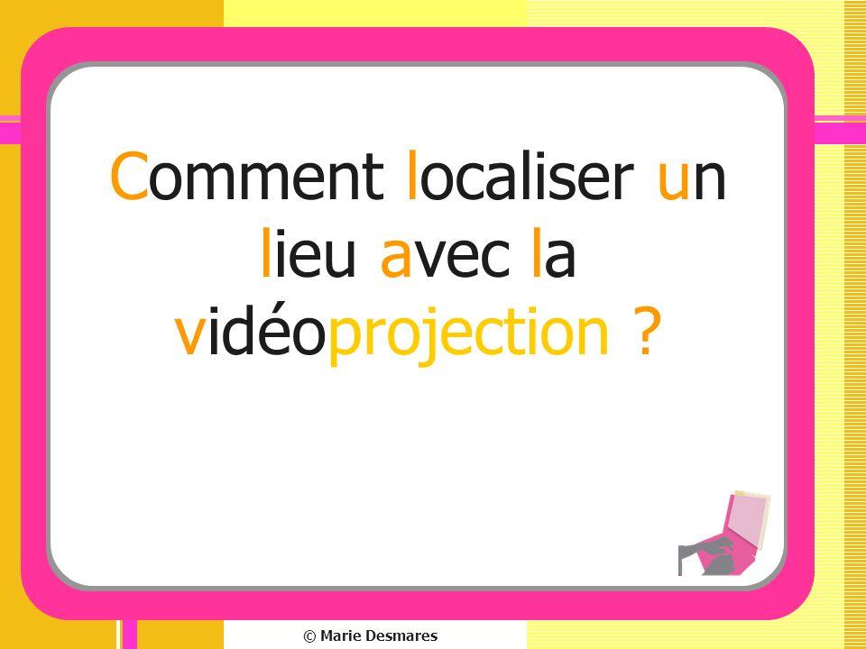 Comment localiser un lieu avec la vidéoprojection