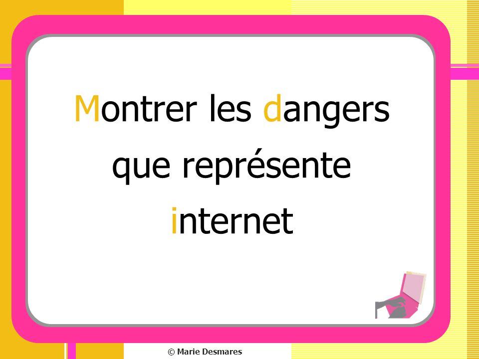 Montrer les dangers que représente internet