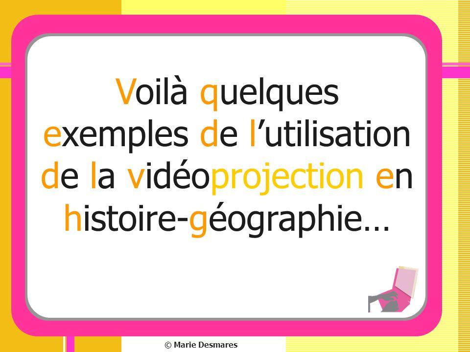 Voilà quelques exemples de l'utilisation de la vidéoprojection en histoire-géographie…