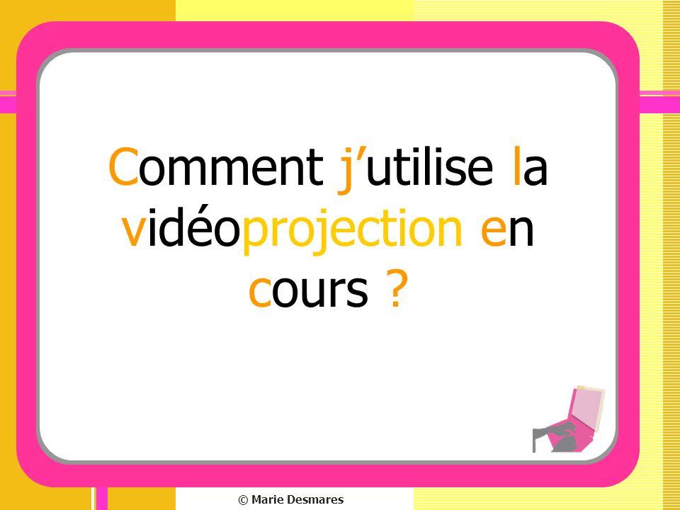 Comment j'utilise la vidéoprojection en cours