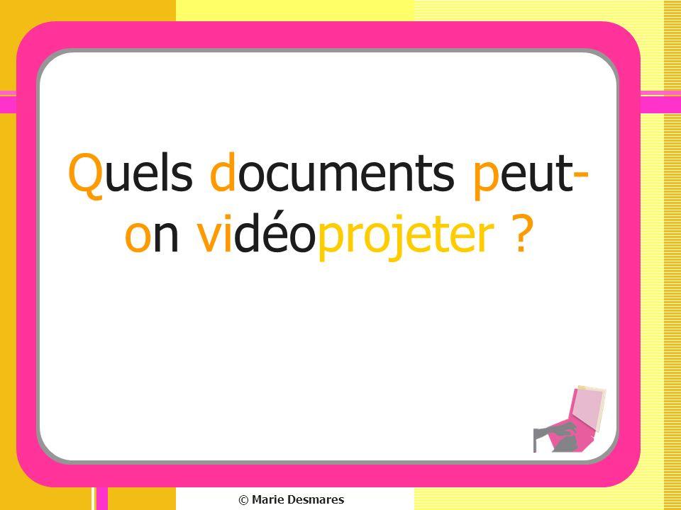 Quels documents peut-on vidéoprojeter