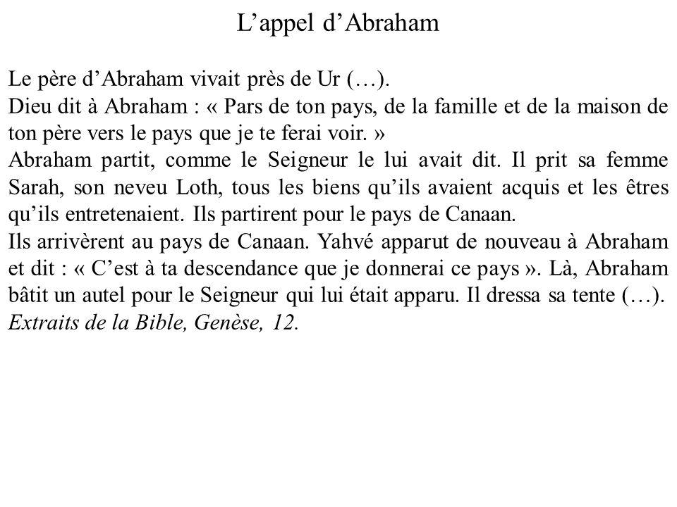 L'appel d'Abraham Le père d'Abraham vivait près de Ur (…).