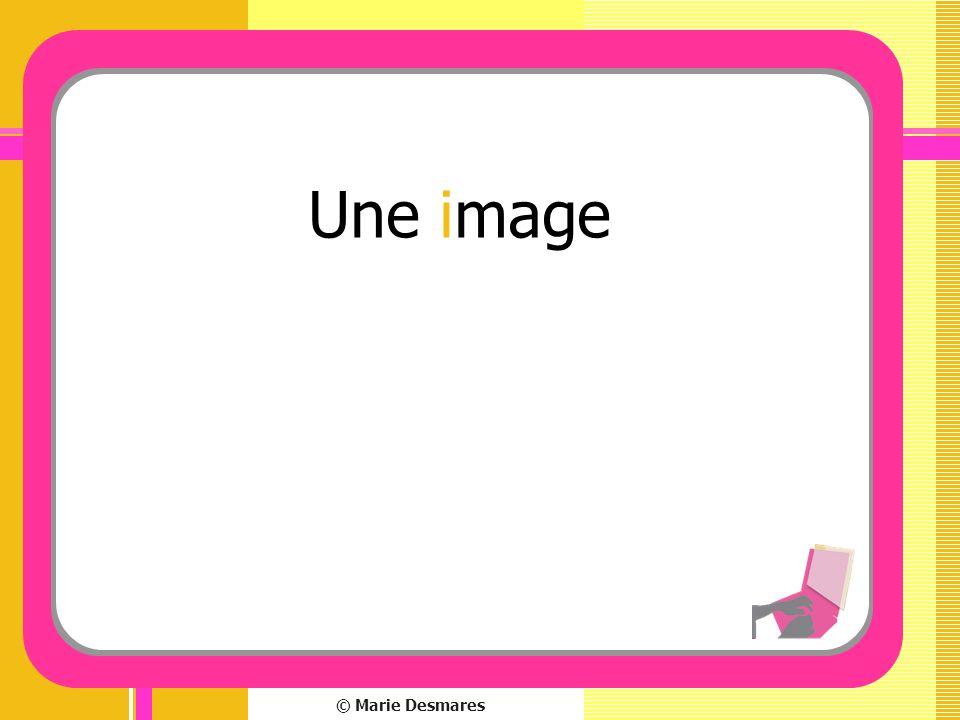Une image © Marie Desmares
