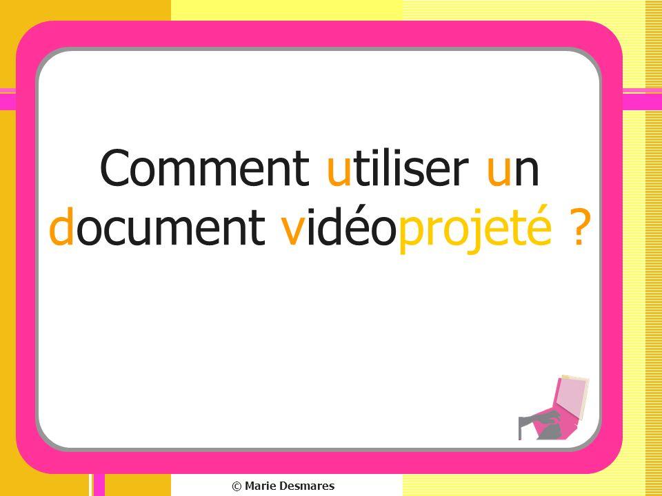 Comment utiliser un document vidéoprojeté