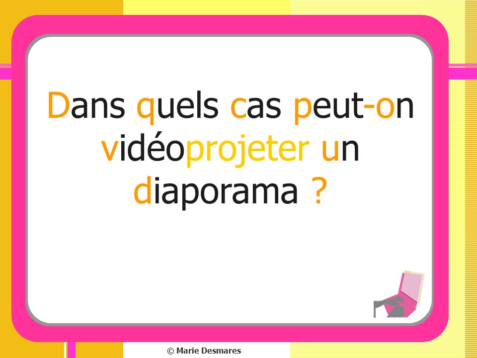 Dans quels cas peut-on vidéoprojeter un diaporama