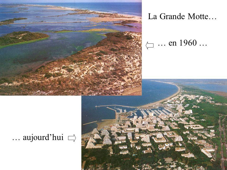 La Grande Motte… … en 1960 … … aujourd'hui