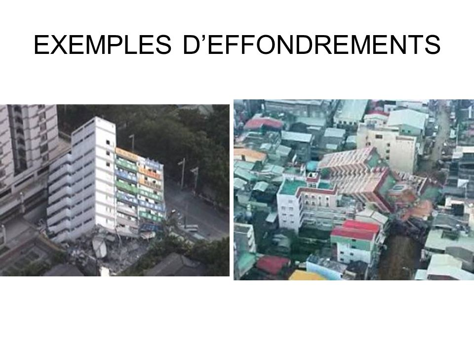 EXEMPLES D'EFFONDREMENTS