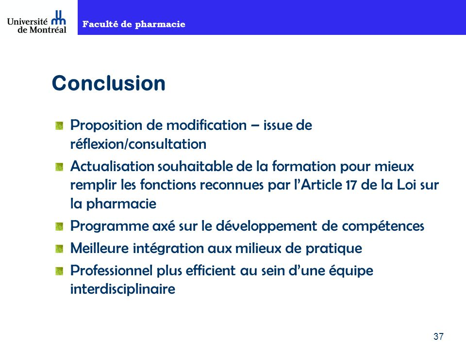 Conclusion Proposition de modification – issue de réflexion/consultation.