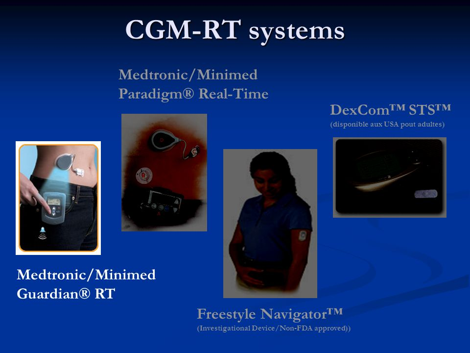 CGM-RT systems Medtronic/Minimed Paradigm® Real-Time DexCom™ STS™
