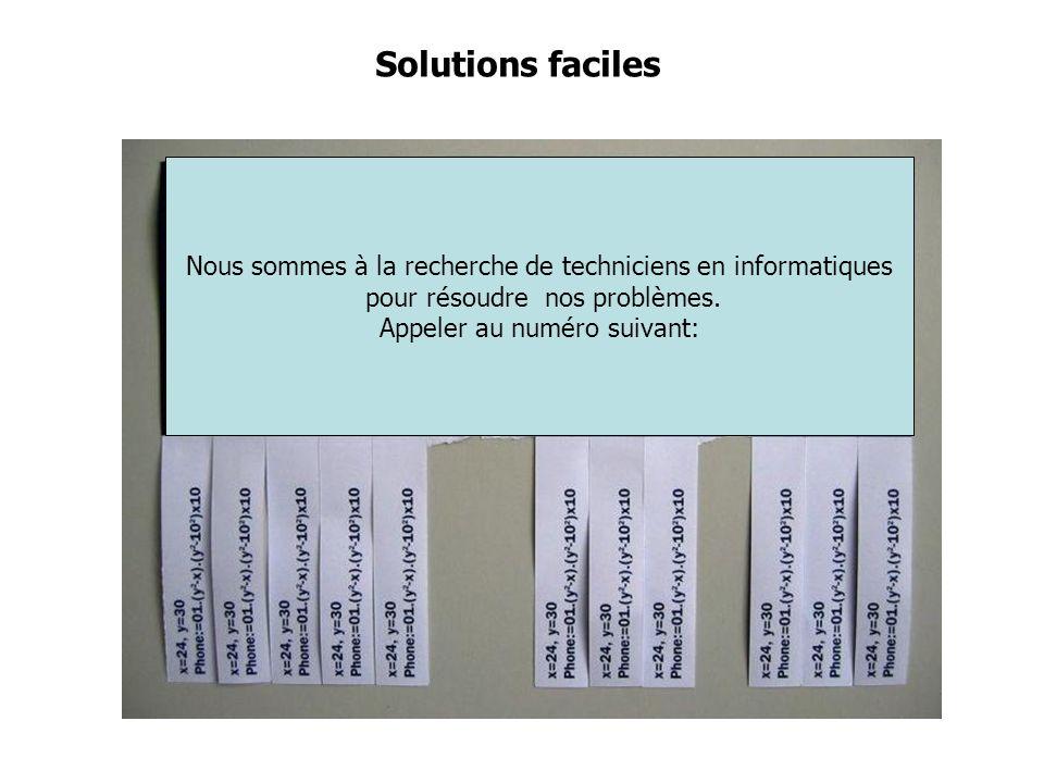 Solutions facilesNous sommes à la recherche de techniciens en informatiques. pour résoudre nos problèmes.