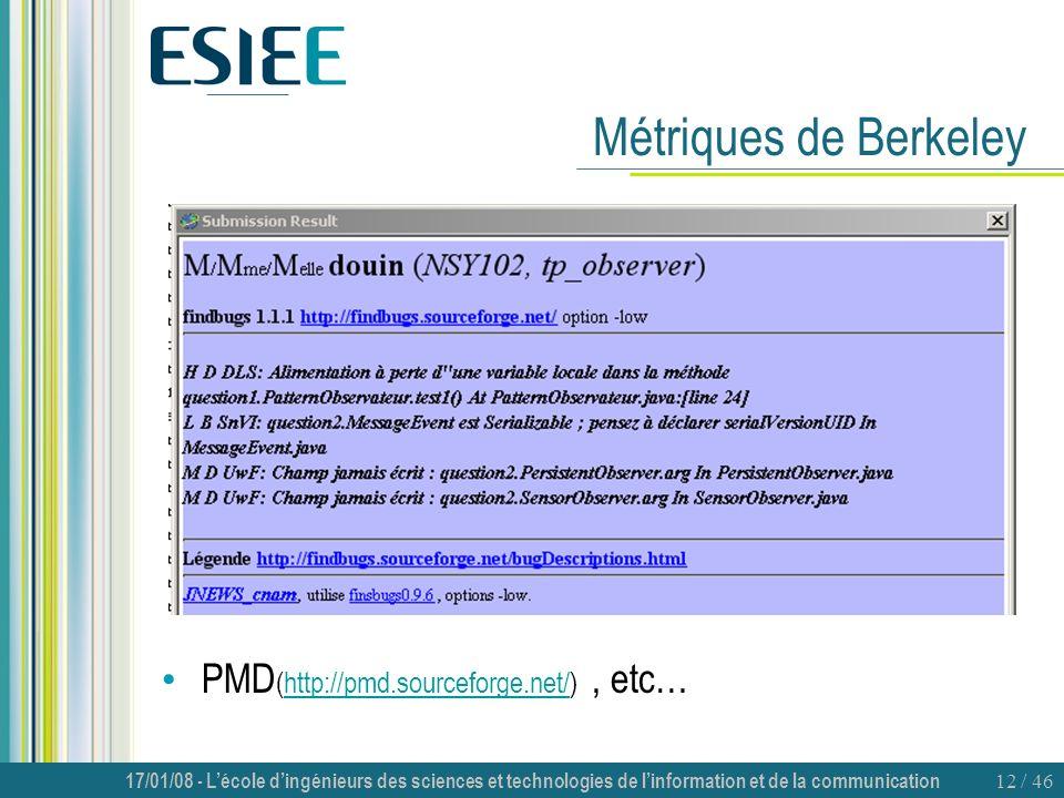 Métriques de Berkeley PMD(http://pmd.sourceforge.net/) , etc…