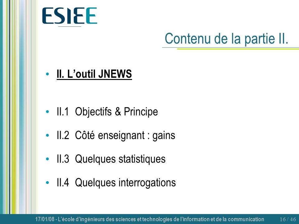 Contenu de la partie II. II. L'outil JNEWS II.1 Objectifs & Principe
