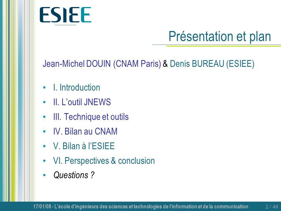 Présentation et plan Jean-Michel DOUIN (CNAM Paris) & Denis BUREAU (ESIEE) I. Introduction. II. L'outil JNEWS.
