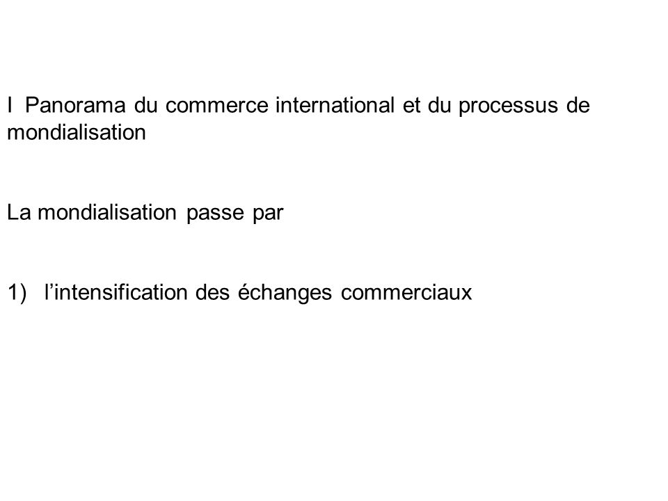 I Panorama du commerce international et du processus de mondialisation
