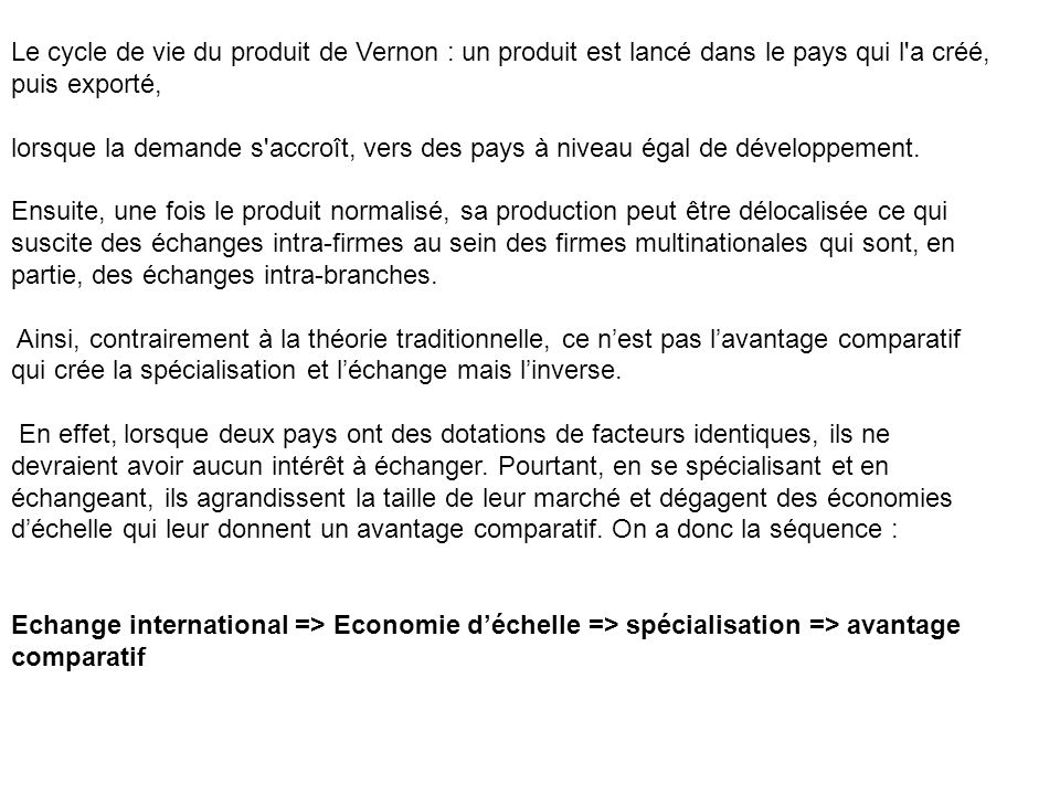 Le cycle de vie du produit de Vernon : un produit est lancé dans le pays qui l a créé, puis exporté,