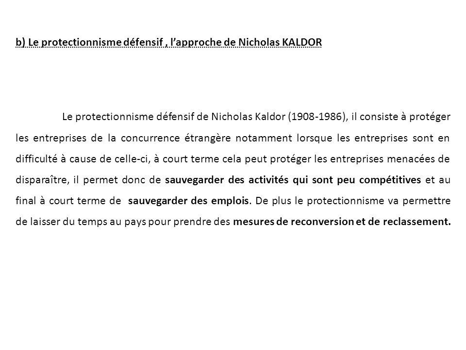b) Le protectionnisme défensif , l'approche de Nicholas KALDOR