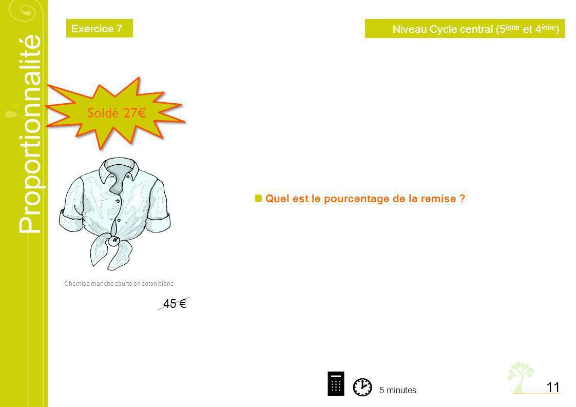 Soldé 27€ 11 45 € Exercice 7 Niveau Cycle central (5ème et 4ème)