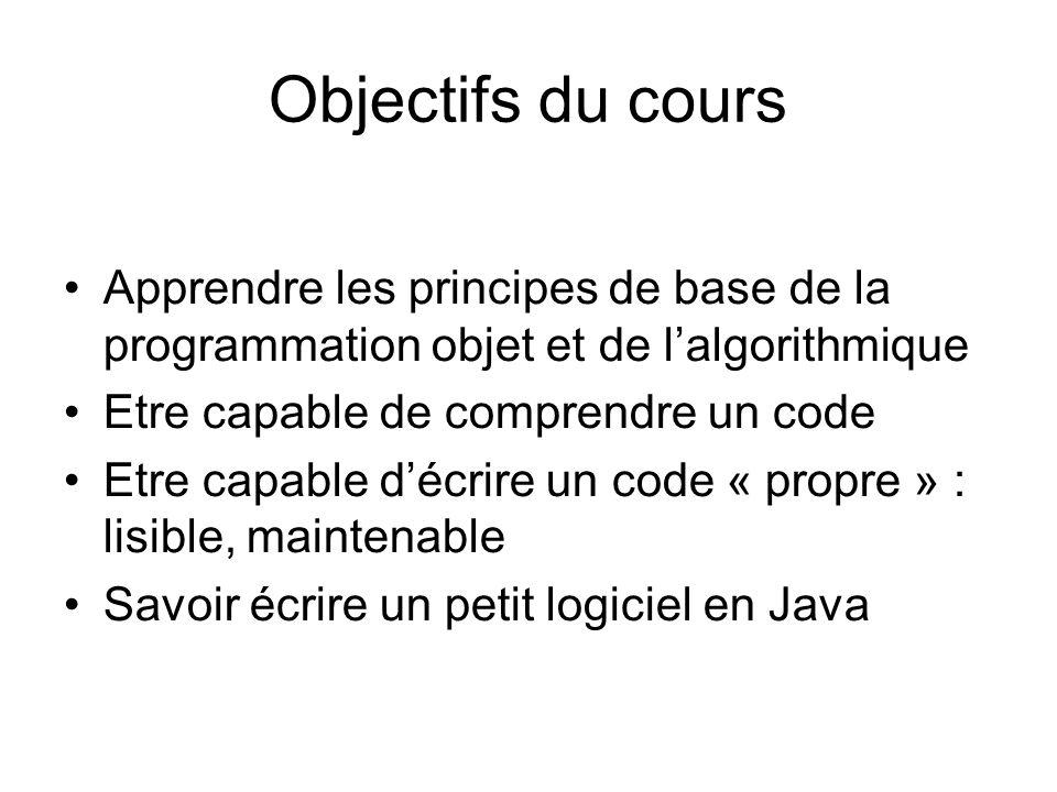 Objectifs du cours Apprendre les principes de base de la programmation objet et de l'algorithmique.