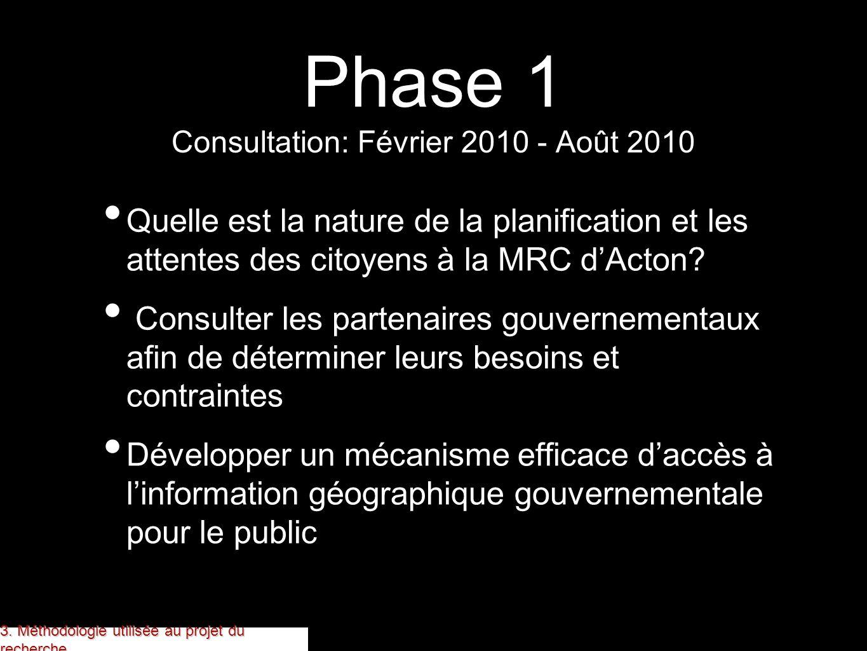 Phase 1 Consultation: Février 2010 - Août 2010