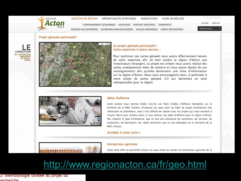 http://www.regionacton.ca/fr/geo.html 3. Méthodologie utilisée au projet du recherche