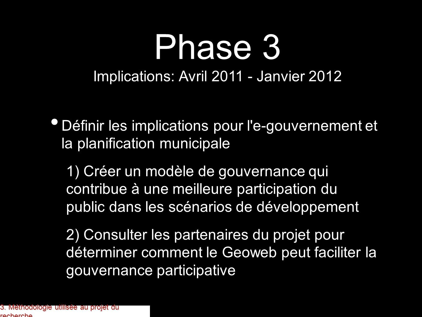 Phase 3 Implications: Avril 2011 - Janvier 2012