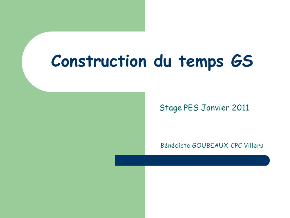 Construction du temps GS
