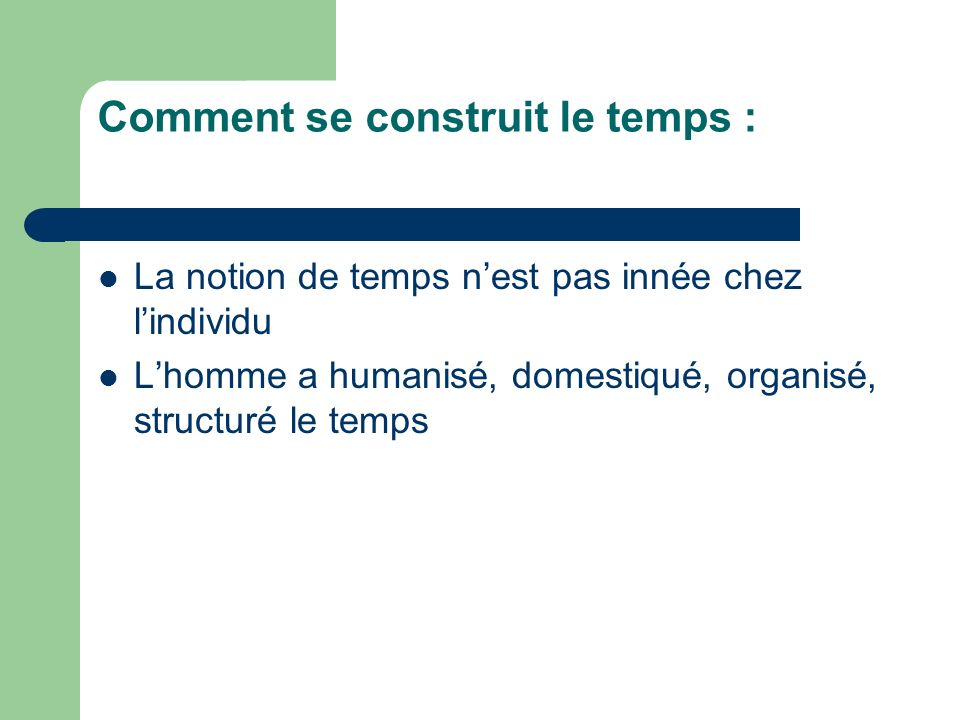 Comment se construit le temps :
