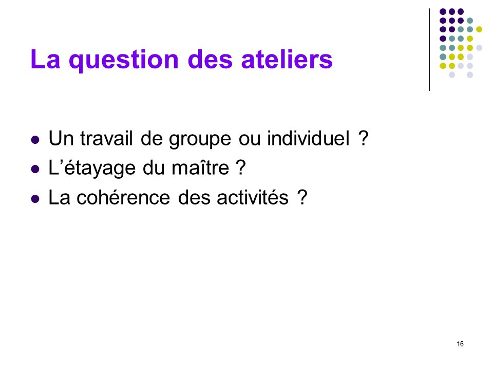 La question des ateliers