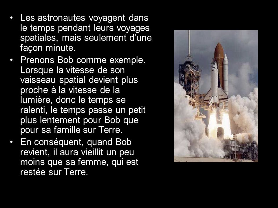 Les astronautes voyagent dans le temps pendant leurs voyages spatiales, mais seulement d'une façon minute.