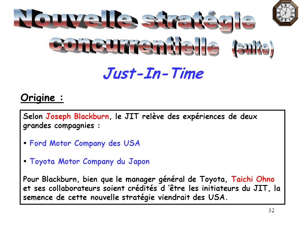 Nouvelle stratégie concurrentielle Just-In-Time (suite) Origine :