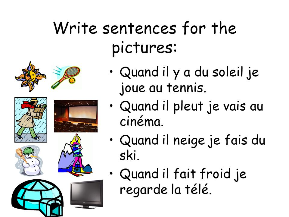 Write sentences for the pictures: