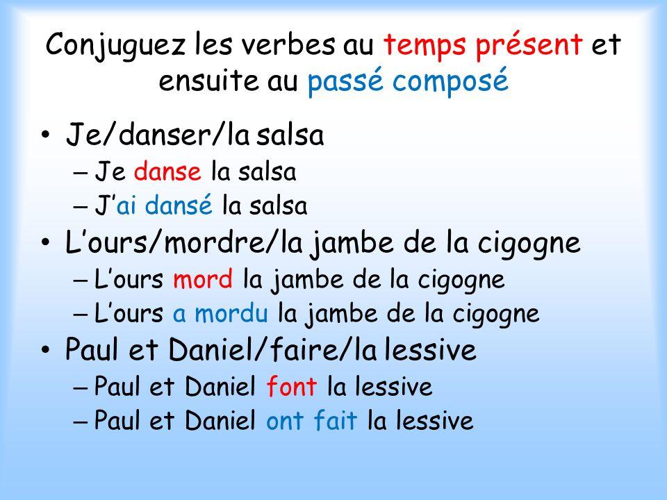 Conjuguez les verbes au temps présent et ensuite au passé composé