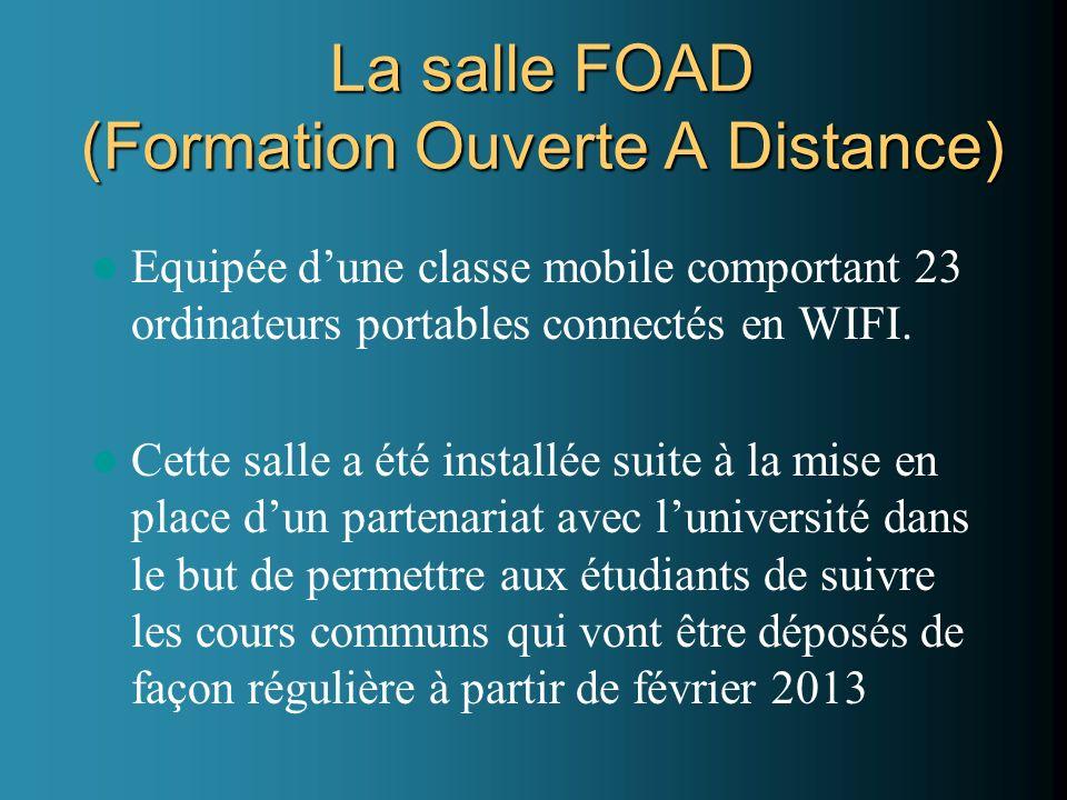 La salle FOAD (Formation Ouverte A Distance)