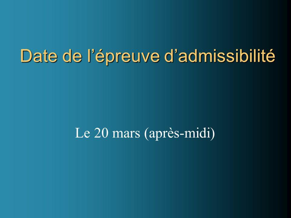 Date de l'épreuve d'admissibilité