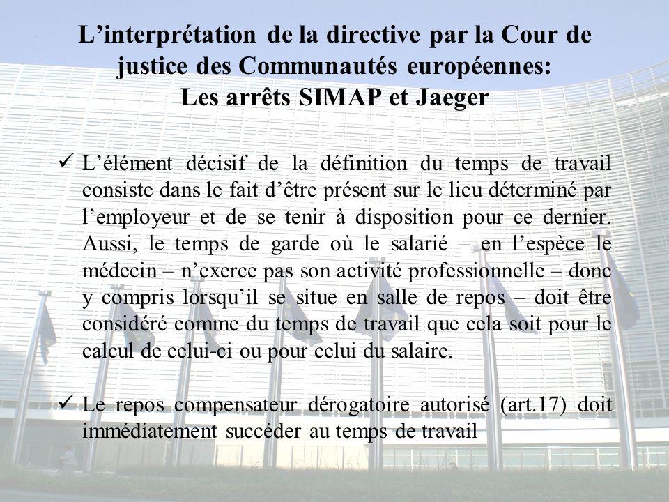 L'interprétation de la directive par la Cour de justice des Communautés européennes: Les arrêts SIMAP et Jaeger