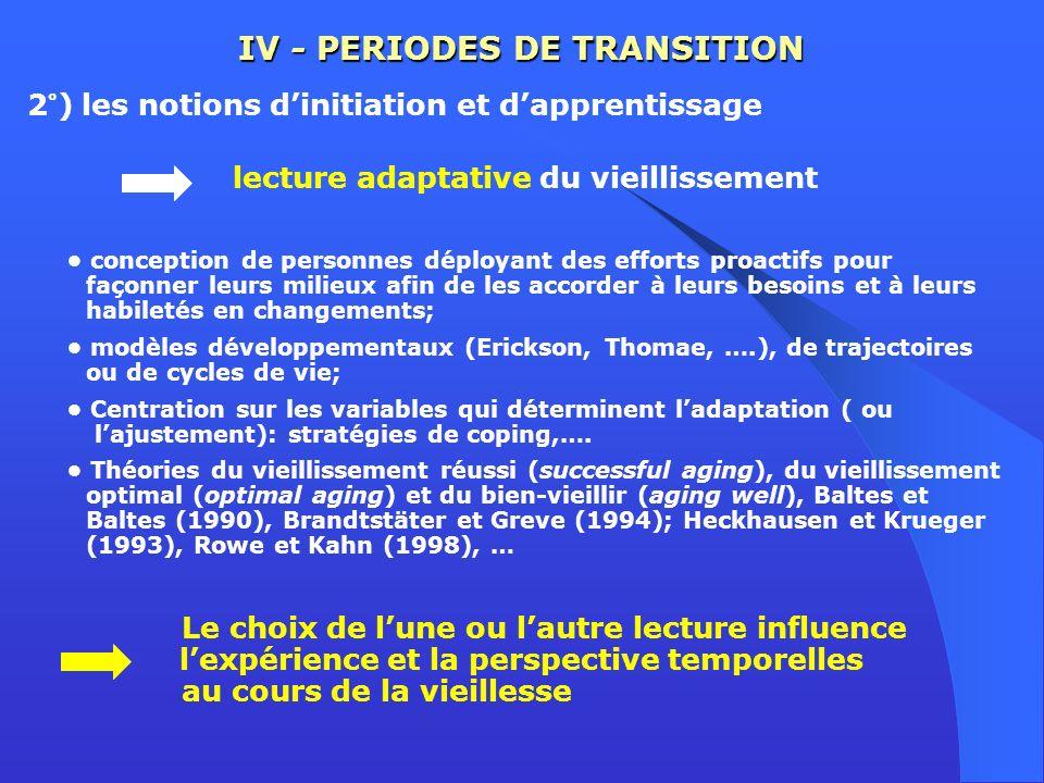 IV - PERIODES DE TRANSITION