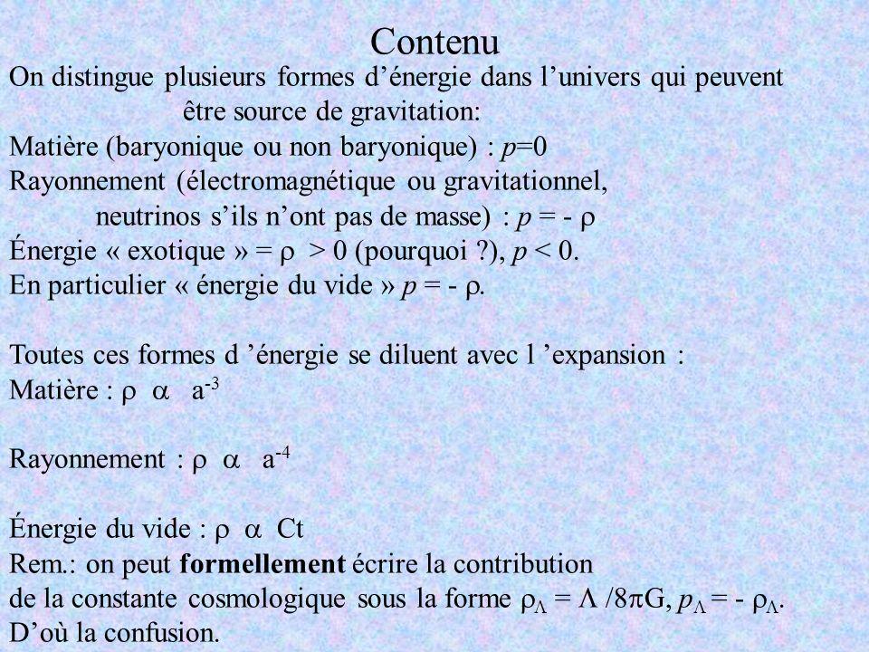 Contenu On distingue plusieurs formes d'énergie dans l'univers qui peuvent. être source de gravitation: